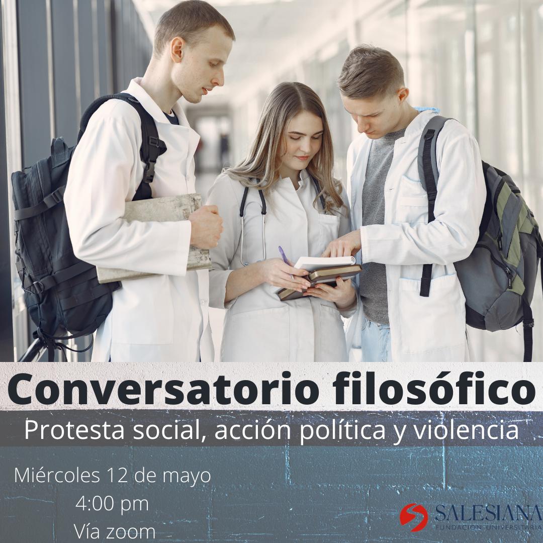 Conversatorio filosófico: Protesta social, acción política y violencia 8