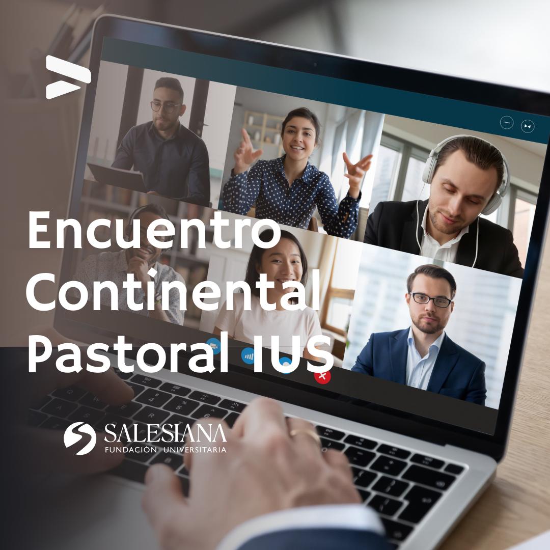 Encuentro Continental Pastoral IUS 8
